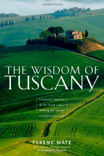 The wisdom of Tuscany   Ferenc Mate